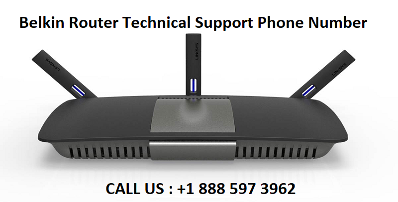 +1 888 597 3962 Belkin Router Technical Support Phone Number