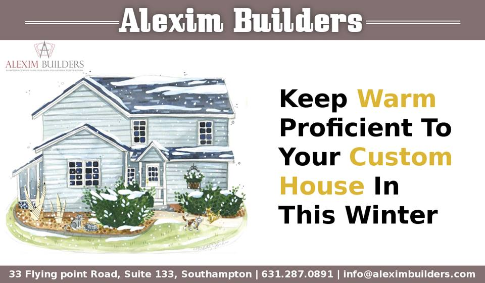 Keep Warm To Your Custom Home In Winter