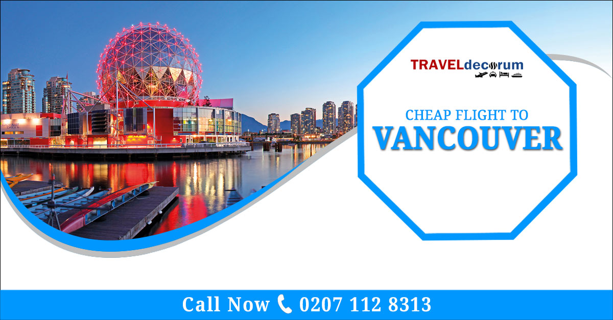 London Vancouver flights | Call now 0207 112 8313