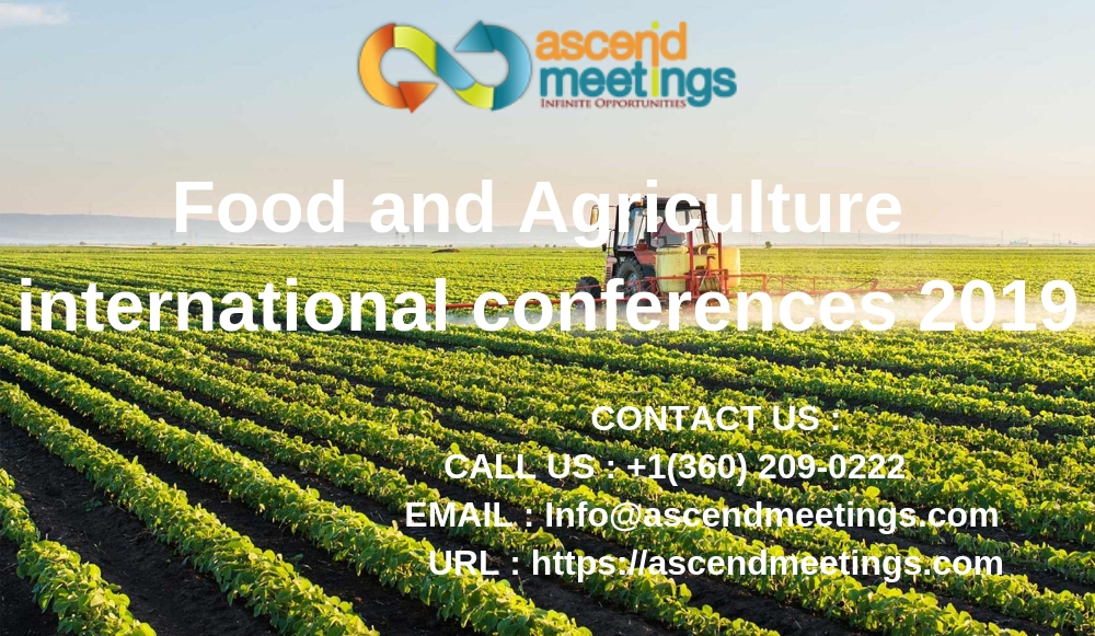 Food and Agriculture international conferences 2019