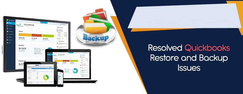 How do I restore a backup in QuickBooks ?