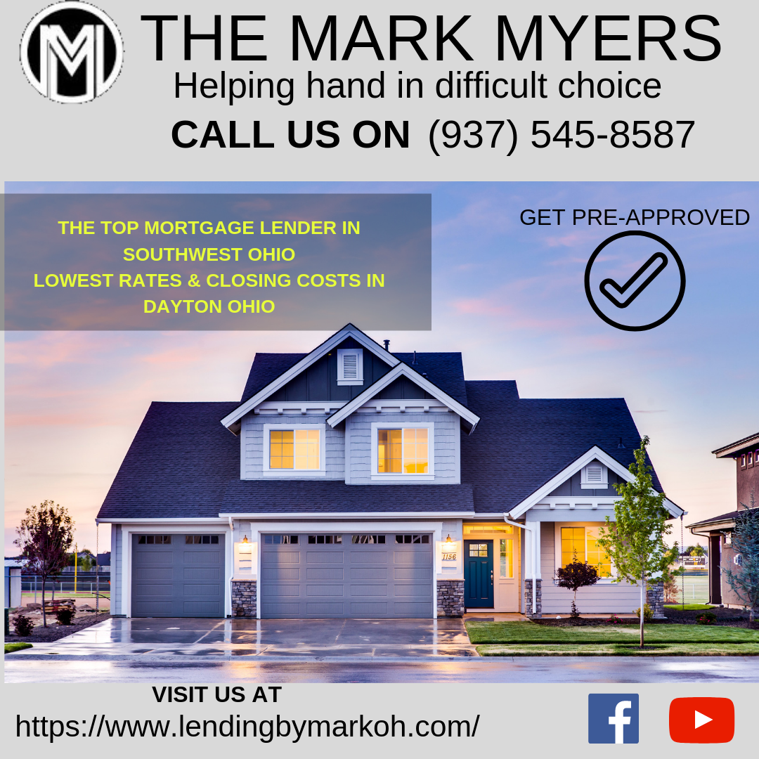 Lowest Rates Mortgage Broker in Dayton Ohio   Mark Myers Mortgages