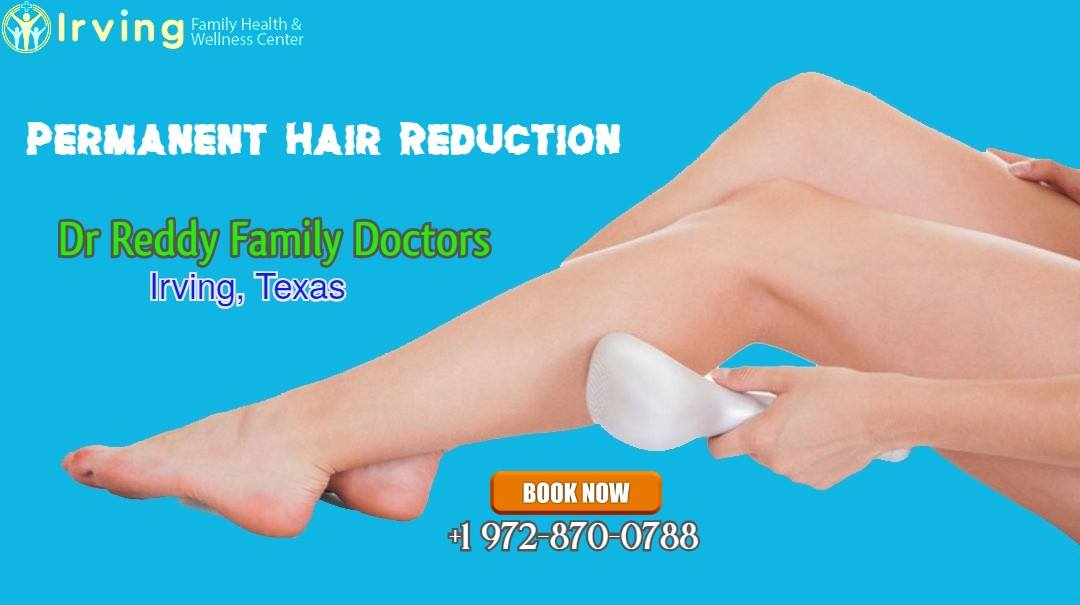 Laser Hair Removal in Irving TX | Dr.Reddy Family Doctors Clinic