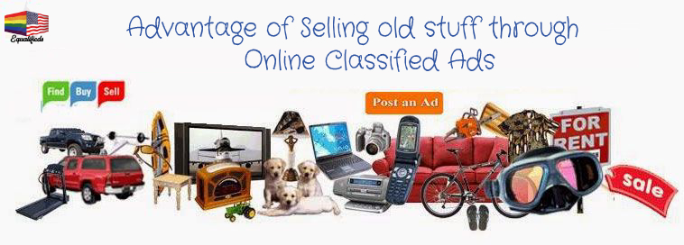 Advantage of Selling old stuff through Online Classified Ads
