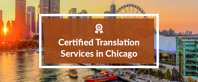 CERTIFIED TRANSLATION SERVICES IN CHICAGO