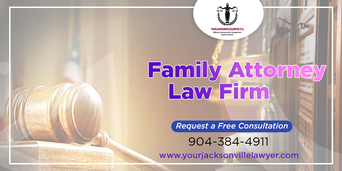 Affordable family law attorney Florida | your jacksonville lawyer P A