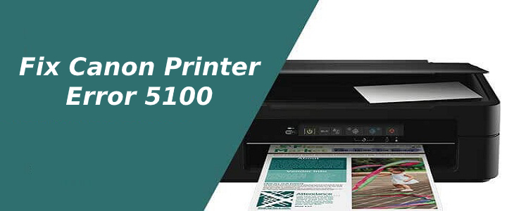 Canon Printer error 5100 |  Call now:- 8005703215