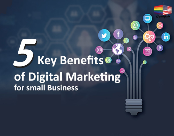 5 Benefits of Digital Marketing for Small Businesses