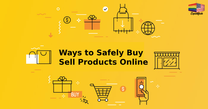 4 Ways to Safely Buy/Sell Products Online