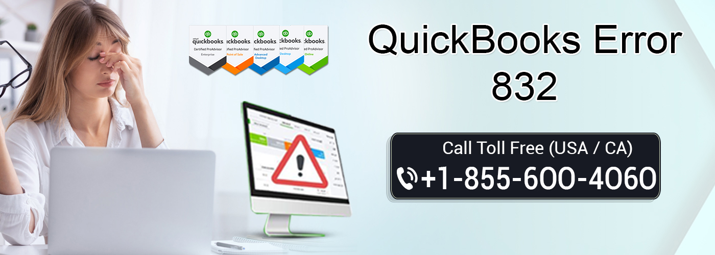 Fix QuickBooks Error 832 | 1-855-6OO-4O6O