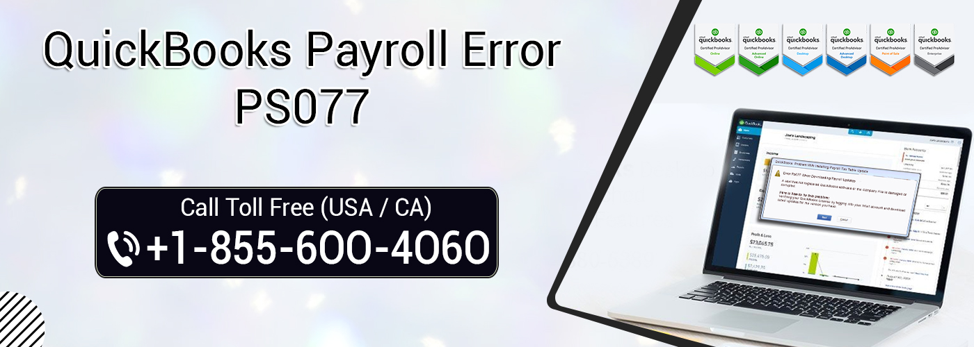 QuickBooks Error PS077 | 1-855-6OO-4O6O