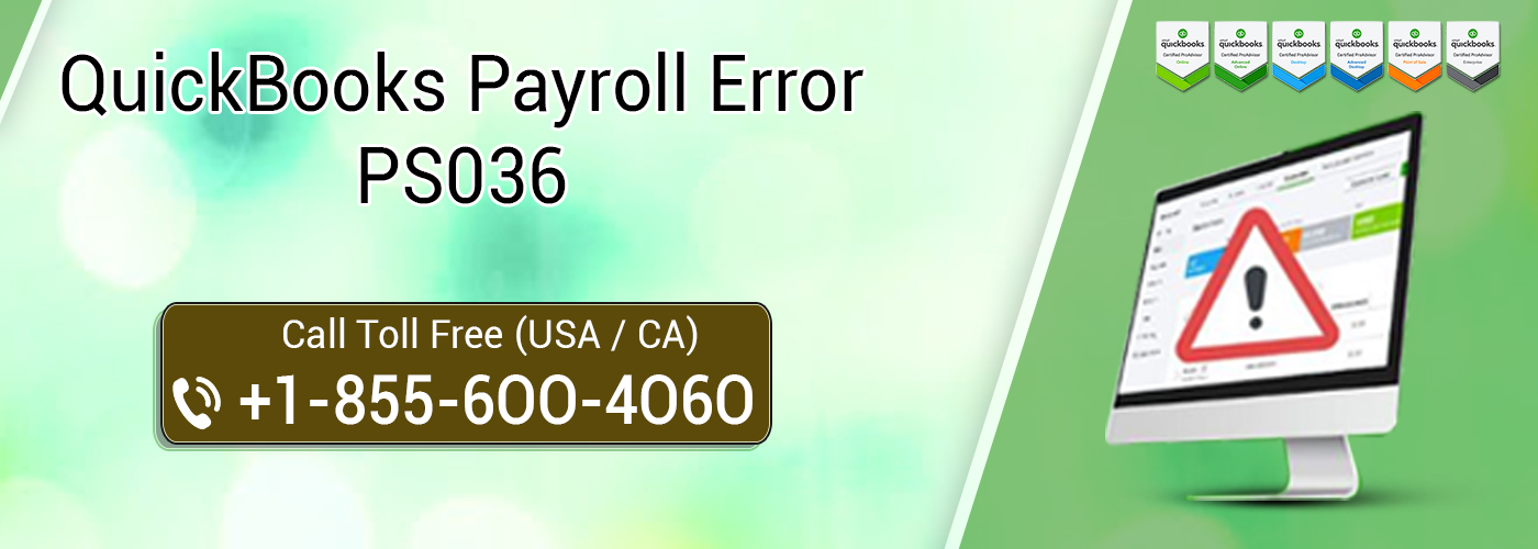 QuickBooks Payroll Error ps036 | 1-855-6OO-4O6O